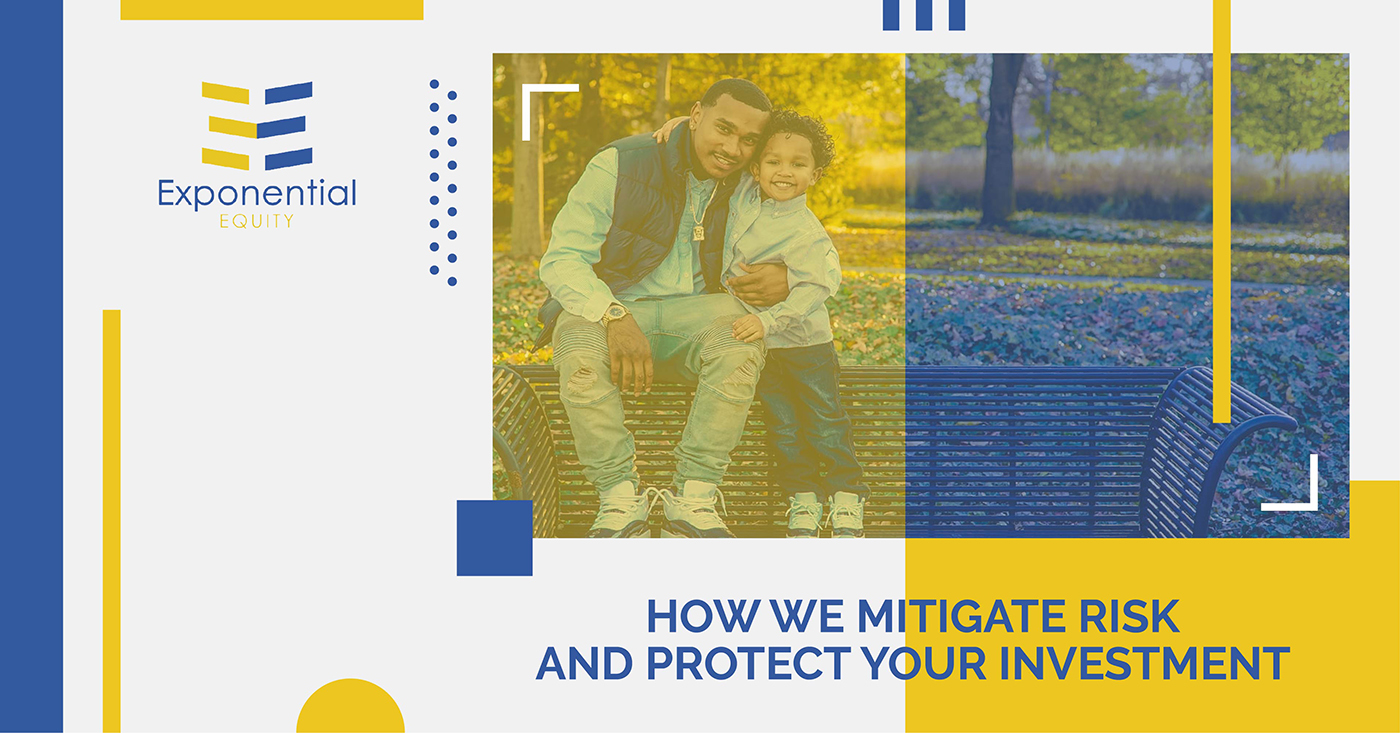 How We Mitigate Risk And Protect Your Investment