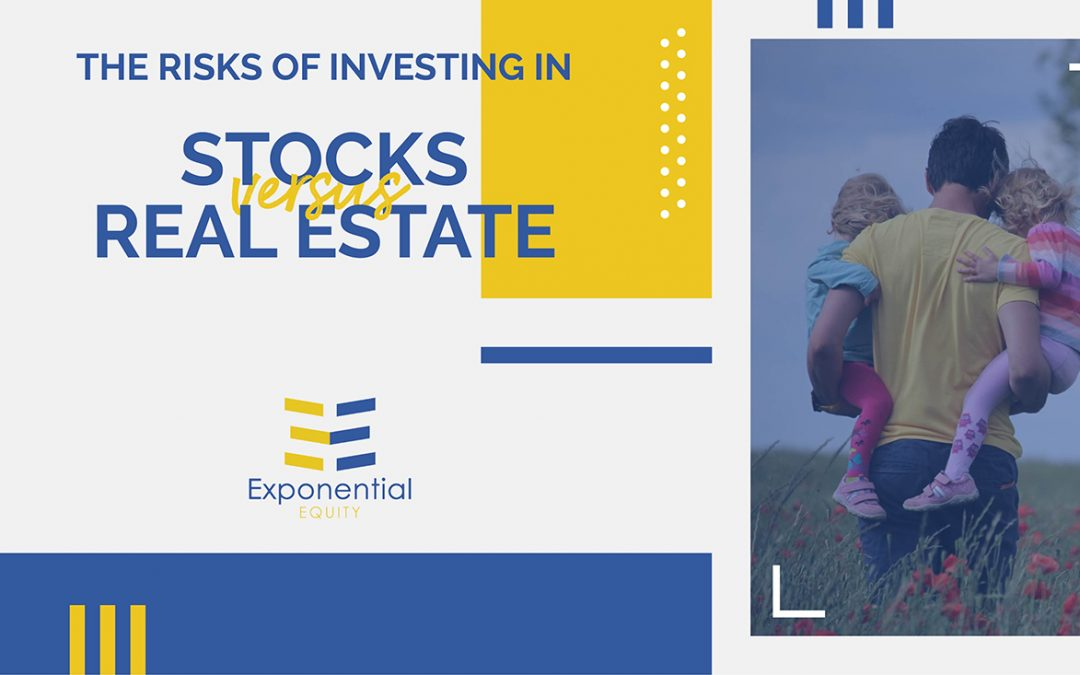 The Risks Of Investing In Stocks Versus Real Estate